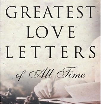 The 50 Greatest Love Letters of all right tim - The 50 Greatest Love Letters of All Time 339x350