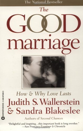 The marriage that is good How and Why Love Lasts - The Good Marriage How and Why Love Lasts