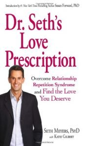 Dr. Seth's like Prescription: Overcome Relationship Repetition Syndrom... - dr seths love prescription overcome relationship repetition syndrom 182x300