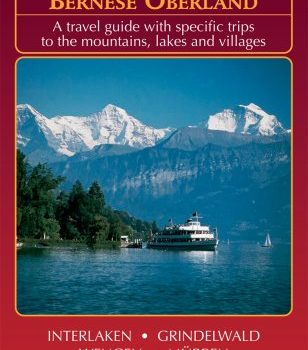 Swiss Bernese Oberland - 4th Edition - A Travel Guide with particular Tr... - swiss bernese oberland 4th edition a travel guide with specific tr 308x350