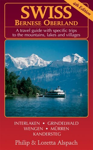 Swiss Bernese Oberland - 4th Edition - A Travel Guide with particular Tr... - swiss bernese oberland 4th edition a travel guide with specific tr