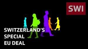 Switzerland's EU that is special - switzerlands special eu deal 300x169