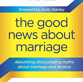 What's promising About Marriage: Debunking Discouraging fables about Marri... - the good news about marriage debunking discouraging myths about marri 354x350