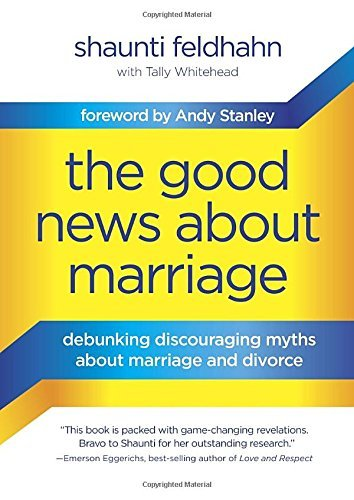 What's promising About Marriage: Debunking Discouraging fables about Marri... - the good news about marriage debunking discouraging myths about marri