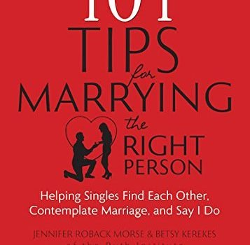 101 Tips for Marrying the Right Person: Helping Singles Find Each Othe... - 101 Tips for Marrying the Right Person Helping Singles Find Each Othe 357x350