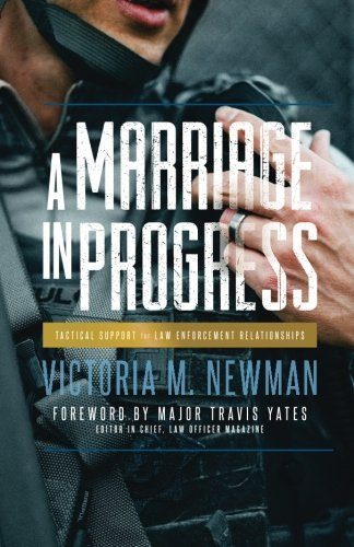 A Marriage in Progress: Tactical Support for Law Enforcement Relations... - A Marriage in Progress Tactical Support for Law Enforcement Relations