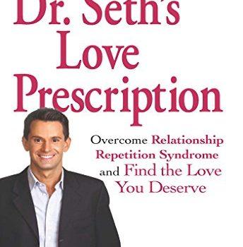 Dr. Seth's Love Prescription: Overcome Relationship Repetition Syndrom... - Dr. Seths Love Prescription Overcome Relationship Repetition Syndrom 344x350