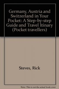 Germany, Austria and Switzerland in Your Pocket: A Step-by-step Guide ... - Germany Austria and Switzerland in Your Pocket A Step by step Guide 200x300