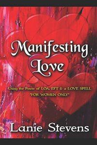 "MANIFESTING APPRECIATE:  Using the Power of ""LOA"", ""EFT"" & a ""Love Spell"" (F... - MANIFESTING LOVE Using the Power of LOA EFT a Love Spell F 200x300"