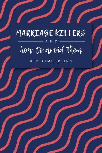 Marriage Killers & How to Avoid Them - Marriage Killers How to Avoid Them