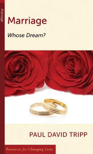 Marriage: Whose Dream? (Resources for Changing Lives) - Marriage Whose Dream Resources for Changing Lives