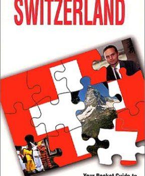 Passport Switzerland: Your Pocket Guide to Swiss Business, Customs & E... - Passport Switzerland Your Pocket Guide to Swiss Business Customs E 289x350