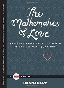 The Mathematics of Love: Patterns, Proofs, while the Search for the Ulti... - The Mathematics of Love Patterns Proofs and the Search for the Ulti 220x300