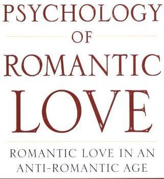 The Psychology of Romantic Love: Romantic Love in an Anti-Romantic Age - The Psychology of Romantic Love Romantic Love in an Anti Romantic Age 321x350
