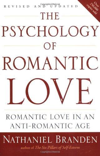 The Psychology of Romantic Love: Romantic Love in an Anti-Romantic Age - The Psychology of Romantic Love Romantic Love in an Anti Romantic Age