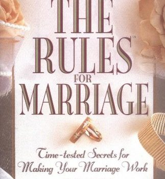 The Rules for Marriage: Time-tested Secrets for Making Your Marriage W... - The Rules for Marriage Time tested Secrets for Making Your Marriage W 323x350