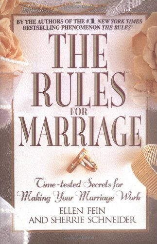 The Rules for Marriage: Time-tested Secrets for Making Your Marriage W... - The Rules for Marriage Time tested Secrets for Making Your Marriage W