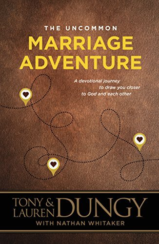 The Uncommon Marriage Adventure: A Devotional Journey to Draw You Clos... - The Uncommon Marriage Adventure A Devotional Journey to Draw You Clos