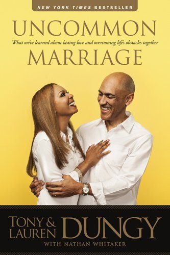 Uncommon Marriage: What We've Learned about Lasting Love and Overcomin... - Uncommon Marriage What Weve Learned about Lasting Love and Overcomin