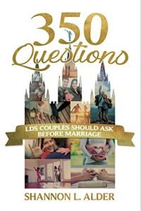 350 Questions Lds Couples Should Ask Before Marriage - 350 Questions Lds Couples Should Ask Before Marriage 200x300