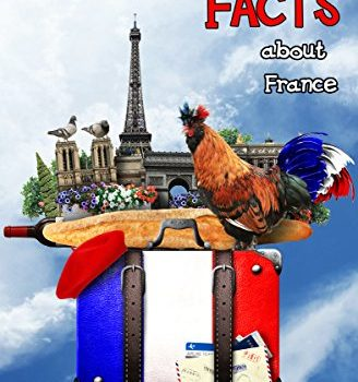 500 Random Facts: about France (Trivia and Facts concerning the Countries B... - 500 Random Facts about France Trivia and Facts about the Countries B 328x350