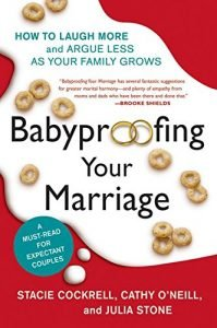 Babyproofing Your Marriage: How to Laugh More and Argue Less As Your F... - Babyproofing Your Marriage How to Laugh More and Argue Less As Your F 199x300