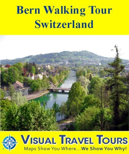 Bern Walking Tour, Switzerland: A Self-guided Pictorial Sightseeing To... - Bern Walking Tour Switzerland A Self guided Pictorial Sightseeing To