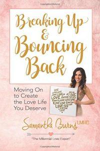 Breaking Up and Bouncing Back: Moving On to Create the Love Life You D... - Breaking Up and Bouncing Back Moving On to Create the Love Life You D 200x300