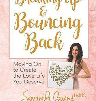 Breaking Up and Bouncing Back: Moving On to Create the Love Life You D... - Breaking Up and Bouncing Back Moving On to Create the Love Life You D 333x350