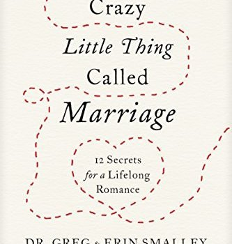 Crazy Little Thing Called Marriage: 12 Secrets for a Lifelong Romance - Crazy Little Thing Called Marriage 12 Secrets for a Lifelong Romance 333x350