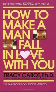 How to Make a Man Fall in Love with You: The Fail-Proof, Fool-Proof Me... - How to Make a Man Fall in Love with You The Fail Proof Fool Proof Me 182x300