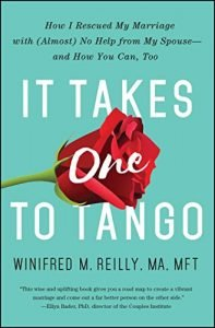 It Takes One to Tango: How we Rescued My Marriage with (Almost) No Help... - It Takes One to Tango How I Rescued My Marriage with Almost No Help 197x300
