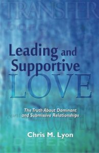 Leading and Supportive Love: The Truth About Dominant and Submissive R... - Leading and Supportive Love The Truth About Dominant and Submissive R 194x300