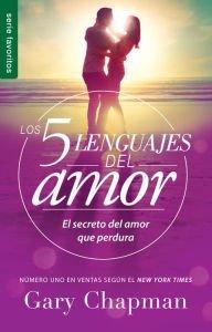 Los 5 Lenguajes del Amor: El Secreto del Amor Que Perdura (Favoritos /... - Los 5 Lenguajes del Amor El Secreto del Amor Que Perdura Favoritos