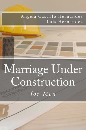 Marriage (for Men): Under Construction - Marriage for Men Under Construction