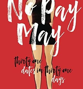 No Pay May: Thirty One Dates in Thirty One Days - No Pay May Thirty One Dates in Thirty One Days 324x350