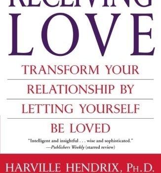 Receiving Love: Transform Your Relationship by Letting Yourself Be Lov... - Receiving Love Transform Your Relationship by Letting Yourself Be Lov 326x350