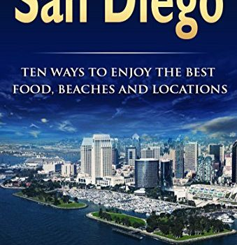 San Diego: Ten Ways to Enjoy The Best Food, Beaches and Locations Whil... - San Diego Ten Ways to Enjoy The Best Food Beaches and Locations Whil 339x350