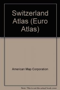 Switzerland: Euro-Travel Atlas (Euro Atlas) - Switzerland Euro Travel Atlas Euro Atlas 200x300