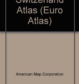 Switzerland: Euro-Travel Atlas (Euro Atlas) - Switzerland Euro Travel Atlas Euro Atlas 333x350