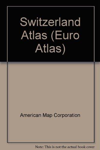 Switzerland: Euro-Travel Atlas (Euro Atlas) - Switzerland Euro Travel Atlas Euro Atlas