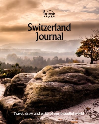 Switzerland Journal: Travel and Write of our Beautiful World (Switzerl... - Switzerland Journal Travel and Write of our Beautiful World Switzerl