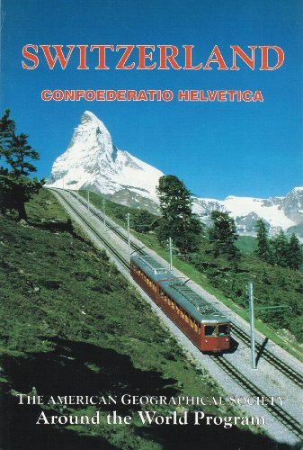 Switzerland: The American Geographical Society's Around the World (Ame... - Switzerland The American Geographical Societys Around the World Ame