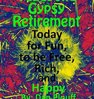 Vagabond gypsy retirement today for enjoyable, become free, rich, and delighted (... - Vagabond gypsy retirement today for fun to be free rich and happy 333x350