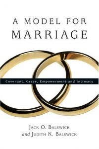A Model for Marriage: Covenant, Grace, Empowerment and Intimacy - A Model for Marriage Covenant Grace Empowerment and Intimacy 200x300