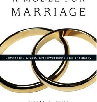 A Model for Marriage: Covenant, Grace, Empowerment and Intimacy - A Model for Marriage Covenant Grace Empowerment and Intimacy 333x350
