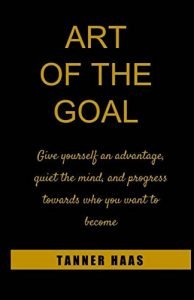 Art Of The Goal: Give yourself a bonus, quiet your brain, and progr... - Art Of The Goal Give yourself an advantage quiet the mind and progr 194x300
