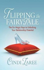 Flipping the Fairytale: The Six Magic Keys to Unlocking Your Relations... - Flipping the Fairytale The Six Magic Keys to Unlocking Your Relations 188x300