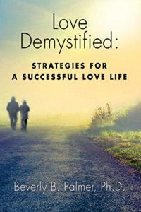 Love Demystified: Strategies for a Successful Love Life - Love Demystified Strategies for a Successful Love Life 200x300
