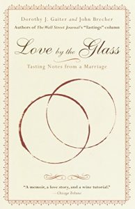 Love by the Glass: Tasting Notes from a Marriage - Love by the Glass Tasting Notes from a Marriage 194x300